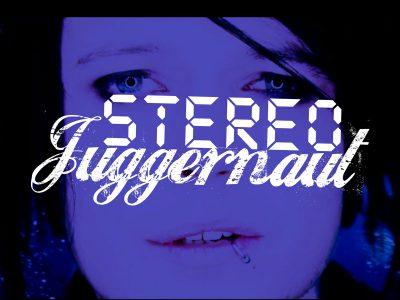 Stereo Juggernaut